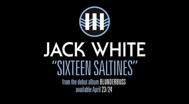 Jack White – Sixteen Saltines