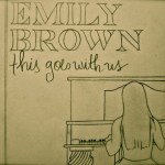Emily Brown – This Goes With Us