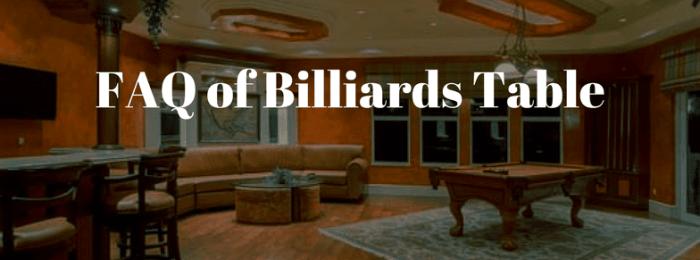 FAQ of Billiards Table