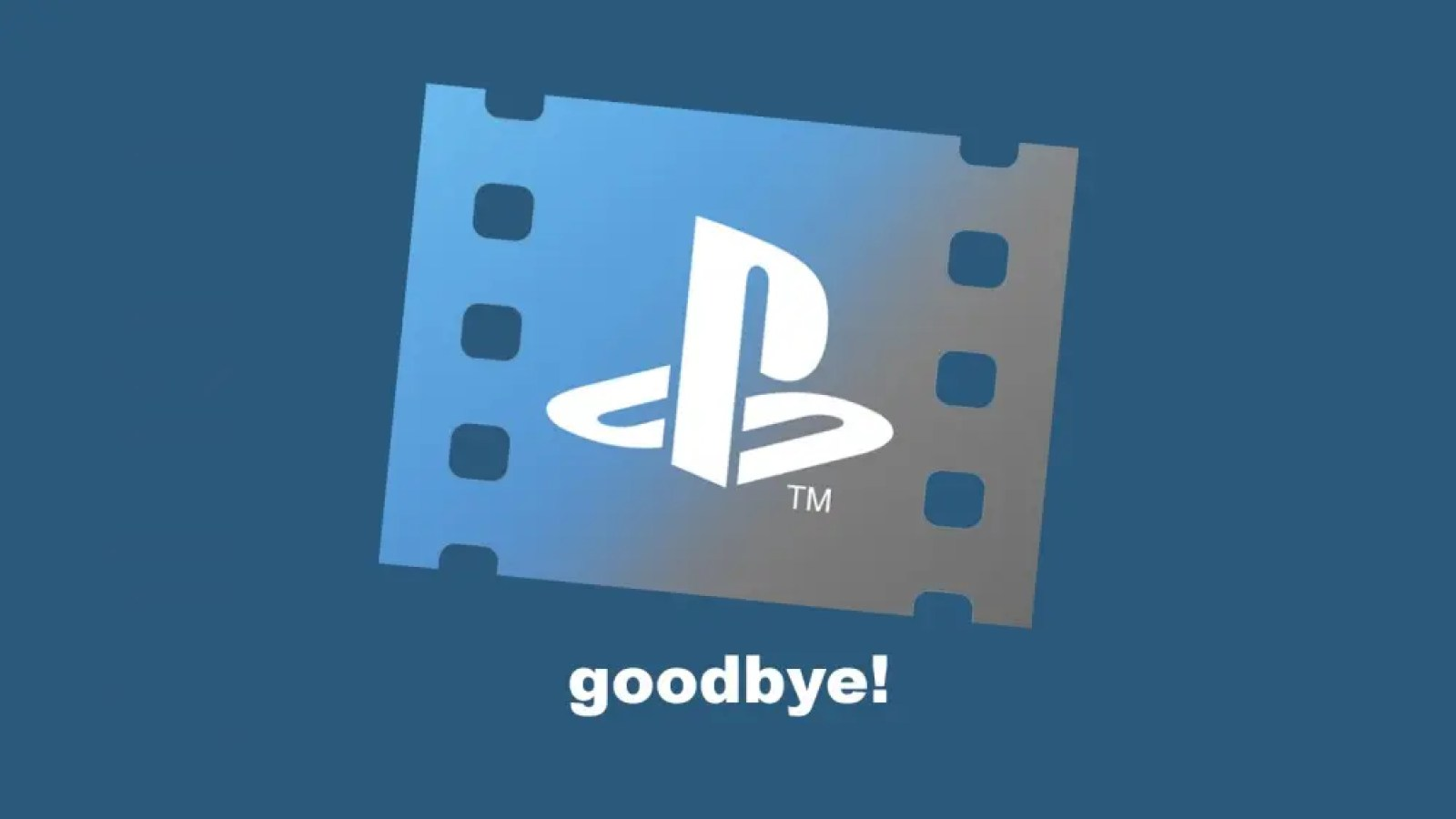 """The PlayStation Video logo and the word """"goodbye."""""""