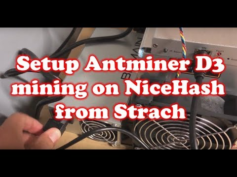 How to Setup Antminer D3 Miner with NiceHash Pool from Stratch