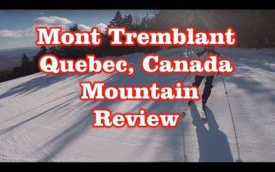 Mont-Tremblant – Quebec, Canada – Mountain Review