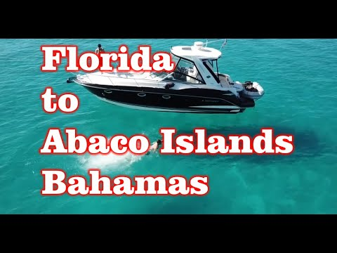 West Palm Beach, Florida to Abaco Islands, Bahamas via Boat