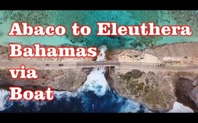 Abacos Islands to Eleuthera Bahamas via Boat