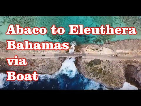 Abacos Islands to Eleuthera Bahamas via Boat