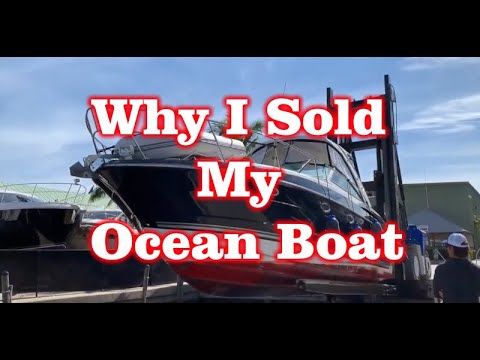 Why I sold my Ocean Boat Monterey 35FT 340SY 2014