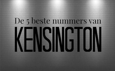 De 5 leukste nummers van Kensington