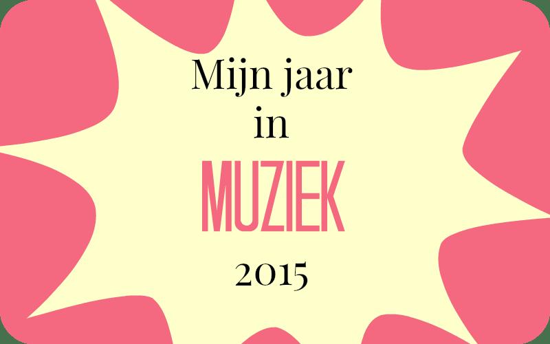 Mijn jaar in muziek 2015