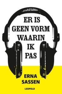 Boekrecensie   Er is geen vorm waarin ik pas – Erna Sassen