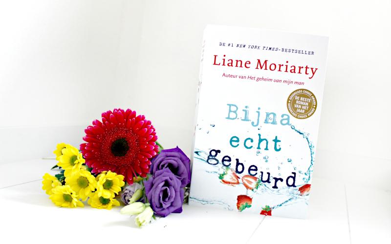 Liane Moriarty - Bijna echt gebeurd