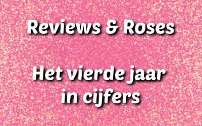 Terugblik | Het vierde jaar van Reviews & Roses in cijfers