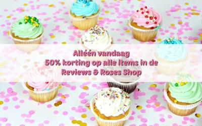 Alleen vandaag! 50% korting in de Reviews & Roses shop