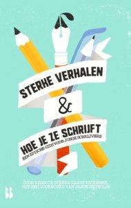 Sterke verhalen en hoe je ze schrijft - Rebecca Stern en Grant Faulkner