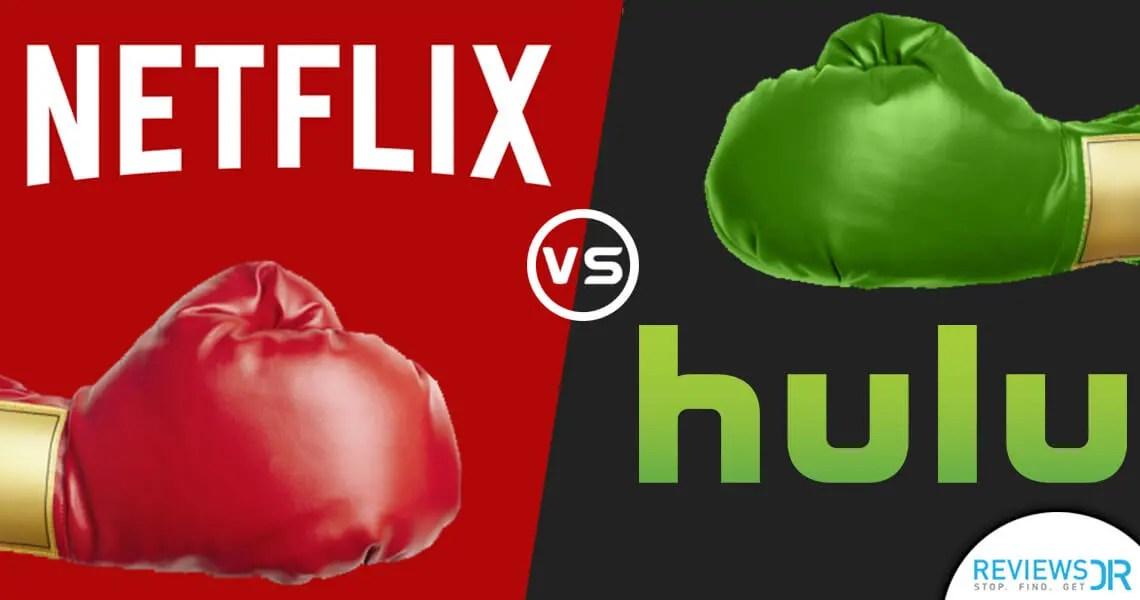 Hulu vs Netflix – Best Streaming Services Smackdown