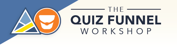 Quiz Funnel Workshop