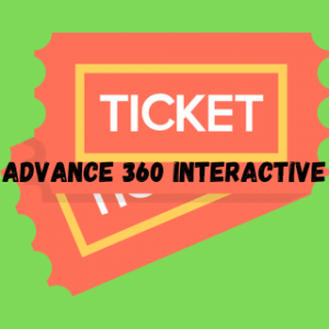 ADVANCE 360 iNTERACTIVE Ticket