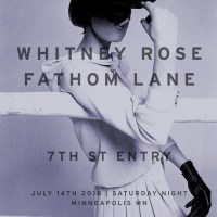 Fathom Lane with Whitney Rose @ 7th Street Entry Saturday, July 14th