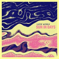 Introducing: Lucid World's Sun in Days
