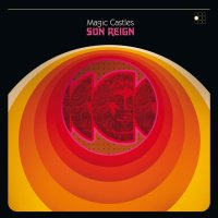 Magic Castles Explore the Corners of Pysch Rock With Their Outstanding New Sun Reign LP