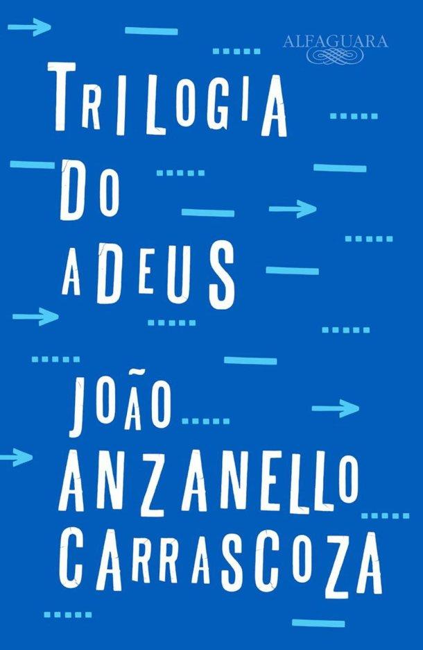 Trilogia do Adeus, de João Anzanello Carrascoza