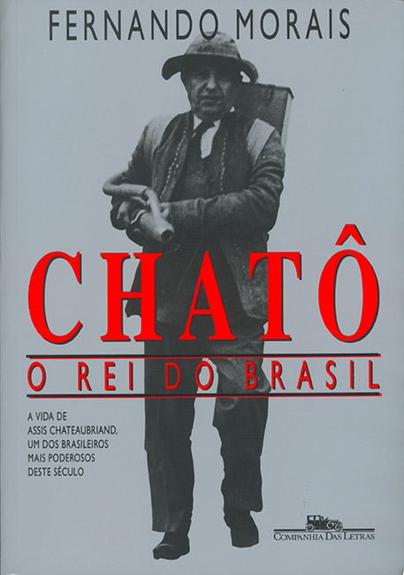 Chatô — O Rei do Brasil