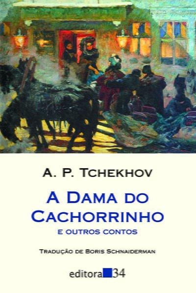 A Dama do Cachorrinho e Outros Contos (1899), Anton Tchekhov