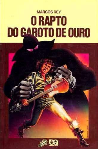 O Rapto do Garoto de Ouro (1982), Marcos Rey