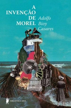 A Invenção de Morel (1940), de Adolfo Bioy Casares