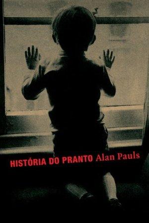 História do Pranto (2007), Alan Pauls