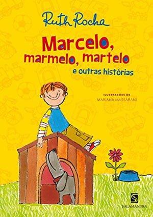 Marcelo, Marmelo e Martelo (1976), de Ruth Rocha