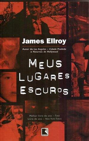 Meus Lugares Escuros (1996), James Ellroy