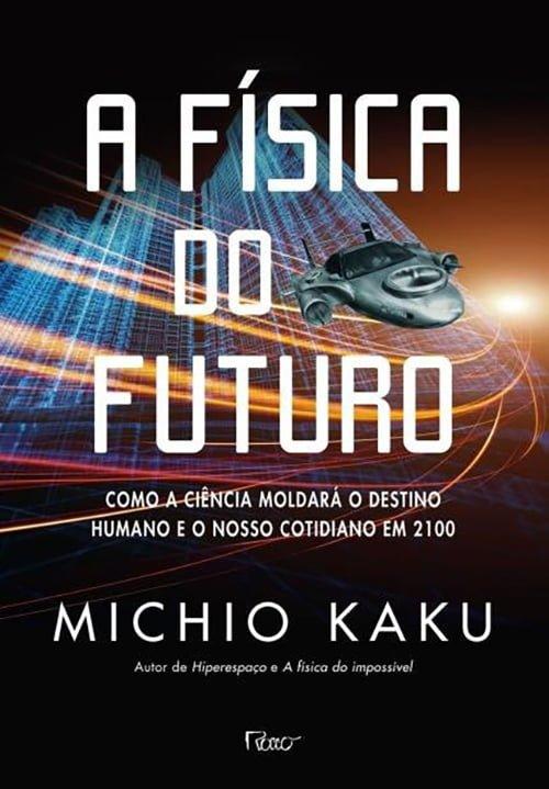 A Física do Futuro (2011), Michio Kaku