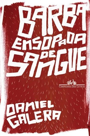 Barba Ensopada de Sangue (2012), de Daniel Galera