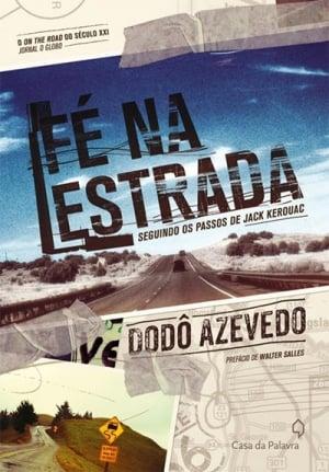 Fé na Estrada (2012), de Dodô Azevedo