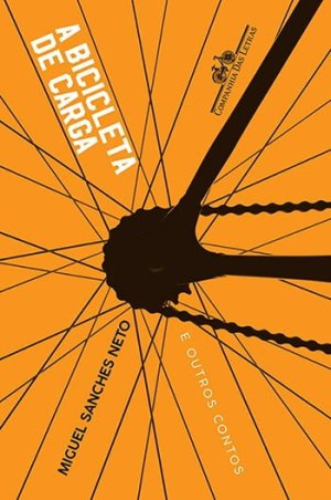 A Bicicleta de Carga e Outros Contos, de Miguel Sanches Neto