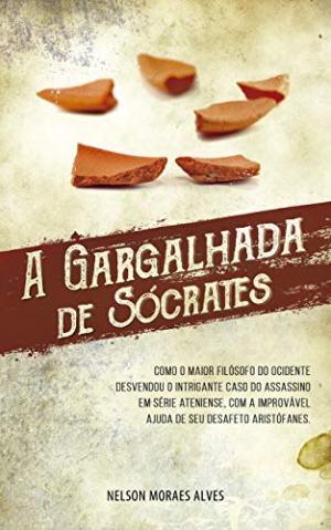 A Gargalhada de Sócrates, de Nelson Alves Moraes