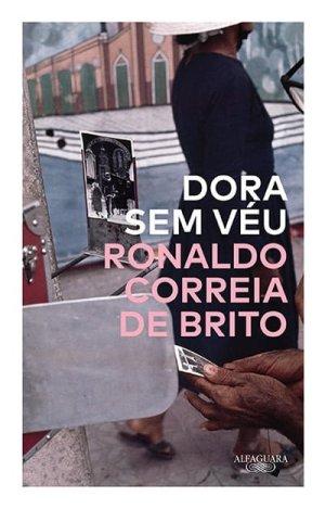 Dora sem Véu, de Ronaldo Correia de Brito