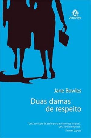 Duas Damas de Respeito, de Jane Bowles