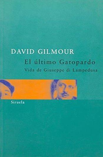 El Último Gattopardo — Vida de Giuseppe di Lampedusa, de David Gilmour