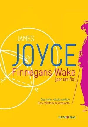 Finnegans Wake (Por Um Fio), de James Joyce