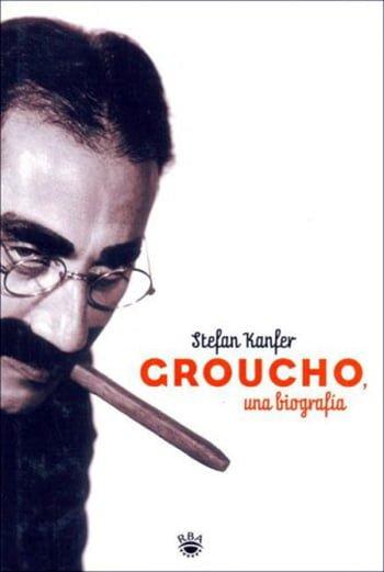 Groucho — Una Biografía, de Stefan Kanfer