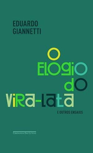 O Elogio do Vira-Lata, de Eduardo Giannetti