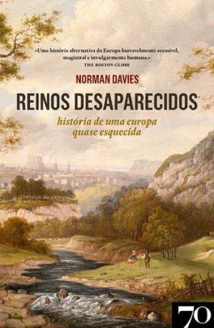 Reinos Desaparecidos, de Norman Davies