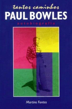 Tantos Caminhos — Autobiografia, de Paul Bowles
