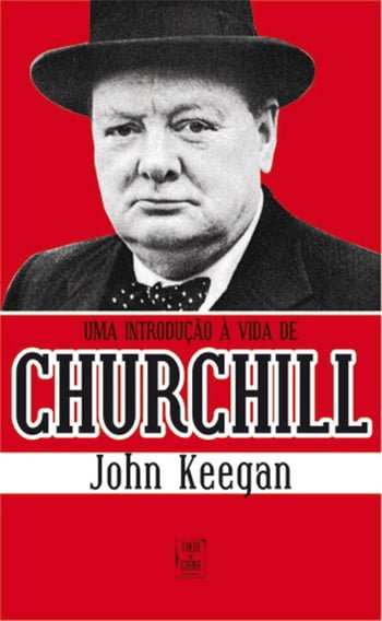 Uma Introdução à Vida de Churchill, de John Keegan