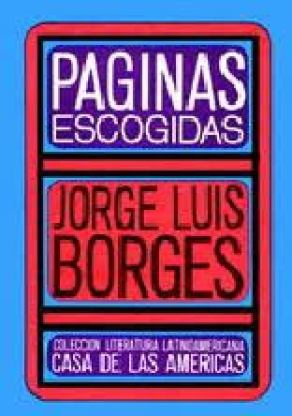 Jorge Luis Borges. Colección Literatura Latinoamericana, Casa de las Américas.