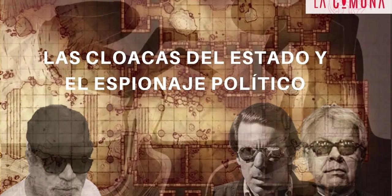 Las cloacas del Estado y el espionaje político