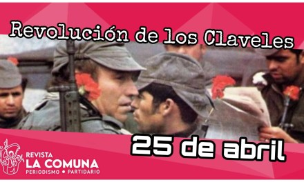 ENTREVISTA: 47 AÑOS DE LA REVOLUCIÓN DE LOS CLAVELES