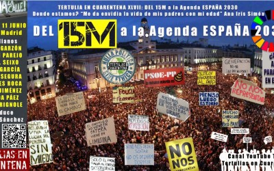 Tertulia en cuarentena XLVII: DEL 15M a la Agenda ESPAÑA 2030