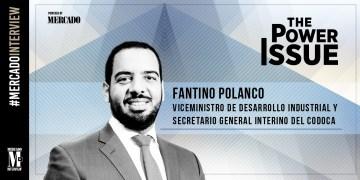 Power Issue: Fantino Polanco, Viceministro de Desarrollo Industrial y Secretario General Interino del CODOCA